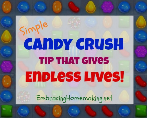 Candy Crush Tip for Endless Lives!