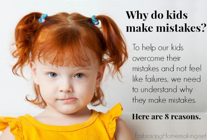 Why do kids make mistakes?