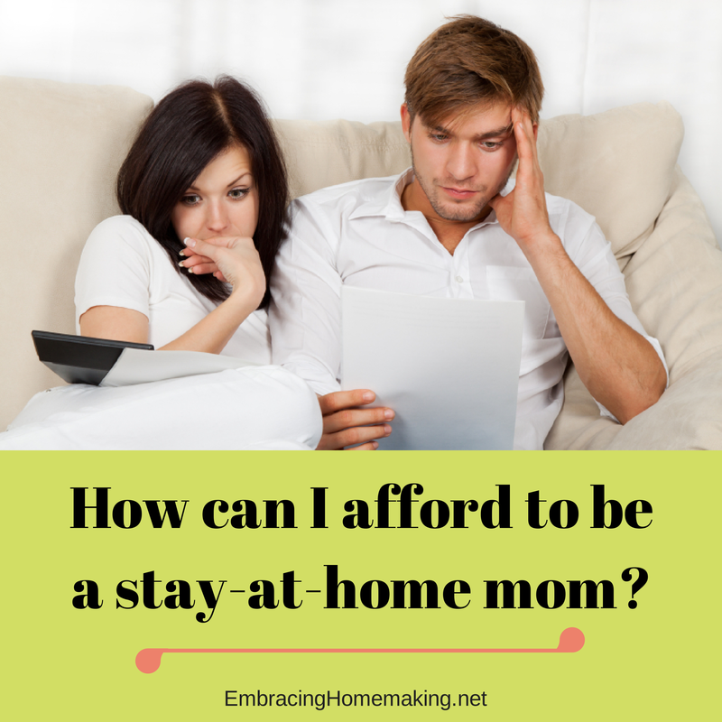 How Can I Afford to Be a Stay-At-Home Mom