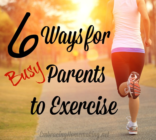 Ways for Busy Parents to Exercise