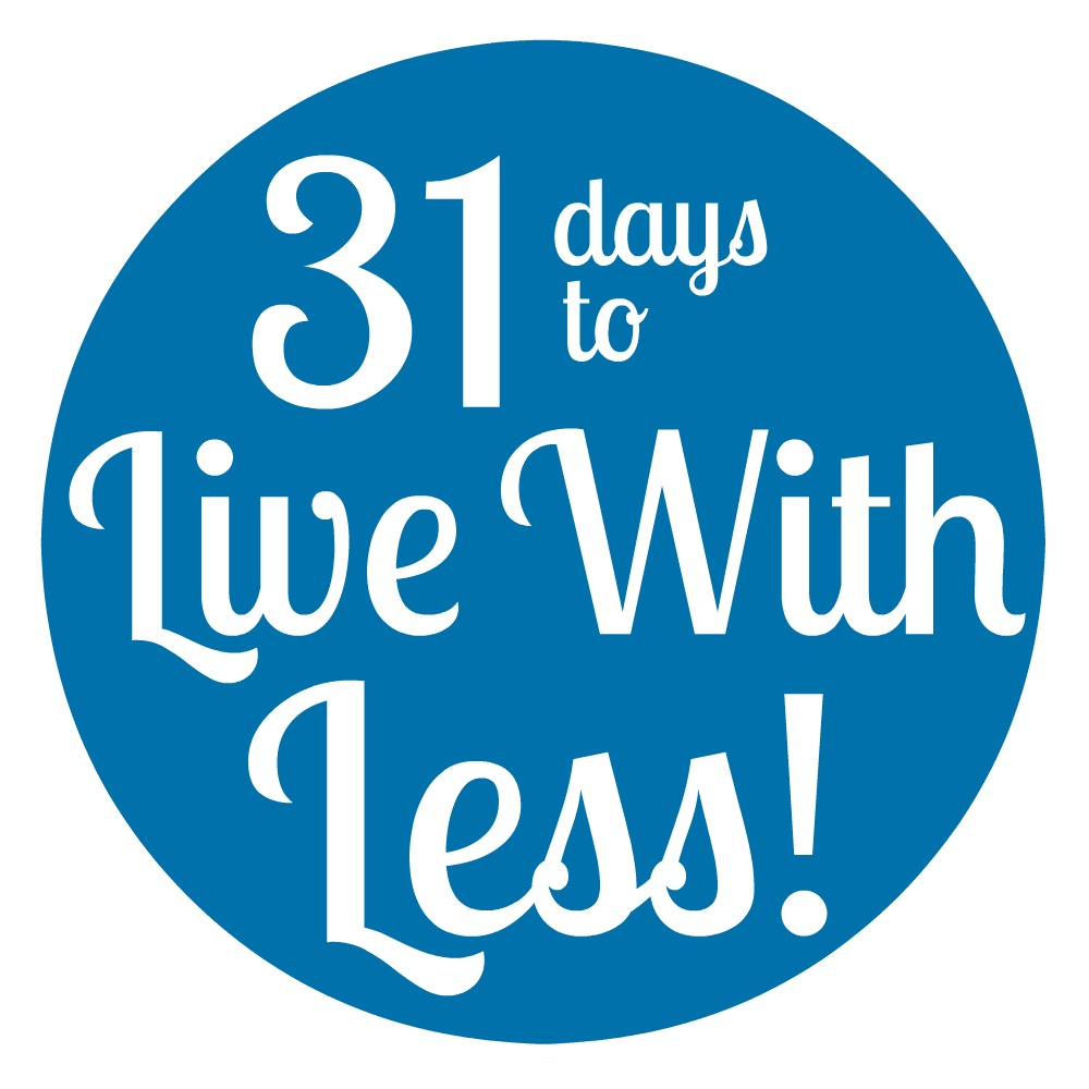 31 Days to Live with Less