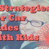 4 strategies for car rides with kids