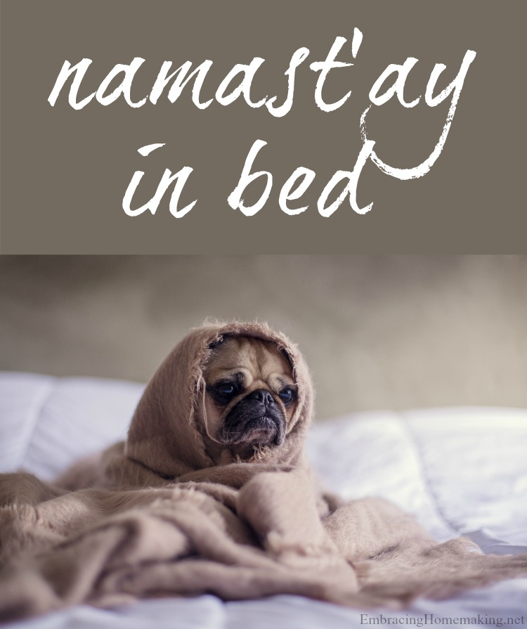 Namast'ay In Bed