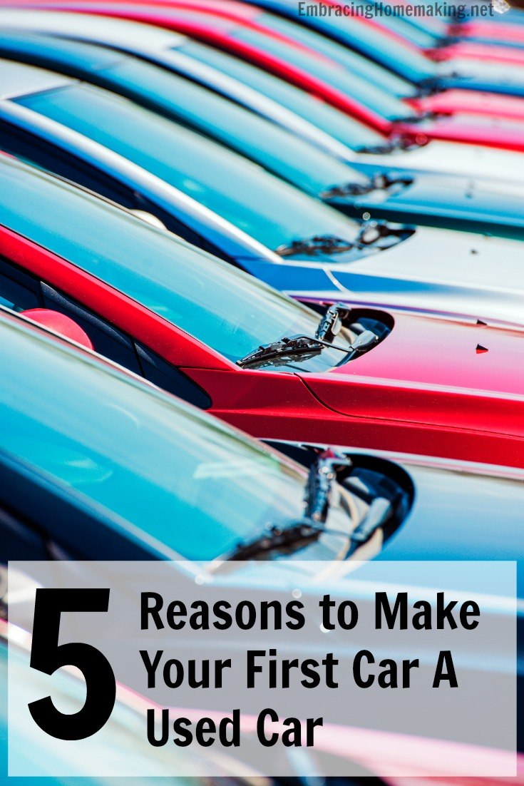 5 Reasons To Make Your First Car a Used Car %   Embracing Homemaking