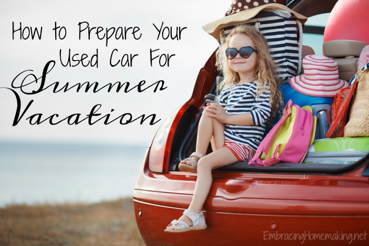 How to Prepare a Used Car for Vacation