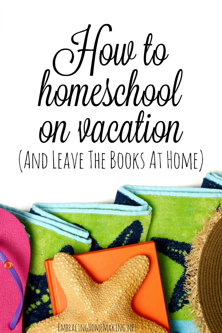 How to Homeschool on Vacation