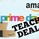 Prime Day – Teacher Deals – Back to School
