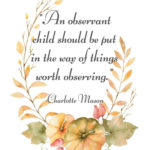 An Observant Child Charlotte Mason Quote
